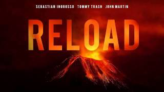 Sebastian Ingrosse , Tommy Trash ft  John Martin Reload Official Song]