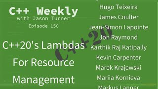 C++ Weekly - Ep 150 - C++20's Lambdas For Resource Management