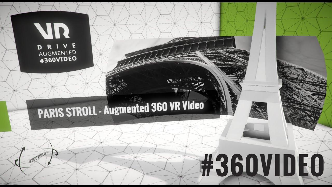 Paris Stroll - Augmented 360 VR Video (see description)