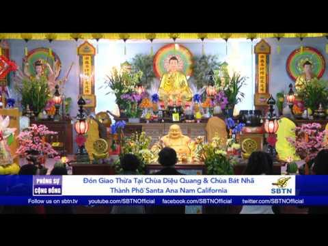 PHÓNG SỰ CỘNG ĐỒNG: Giao thừa tại chùa Diệu Quang & chùa Bát Nhã ở miền Nam Cali