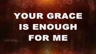 Your Grace is Enough by Chris Tomlin with lyrics