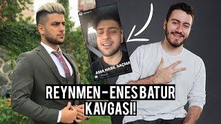 ENES BATUR - REYNMEN KAVGASI! ( TÜM GERÇEKLER! )