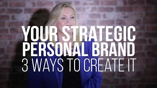 your strategic personal brand 3 ways to create it   katherine miracle   gyb cle