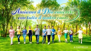 """Canto di lode e adorazione - """"Amiamo il Dio concreto con tutto il nostro cuore"""" (MV) (A Cappella)"""