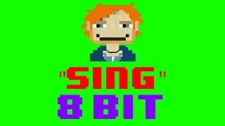 Sing (8 Bit Remix Cover Version) [Tribute to Ed Sheeran & Pharrell] - 8 Bit Universe