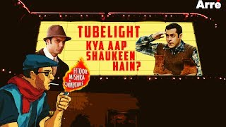 Fitoor Mishra's CommentArre | Salman Khan Ki Tubelight - Kya Aap Shaukeen Hai?