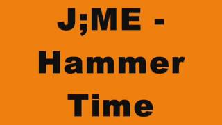 J;ME - Hammer Time (2005 Hard House Mix)