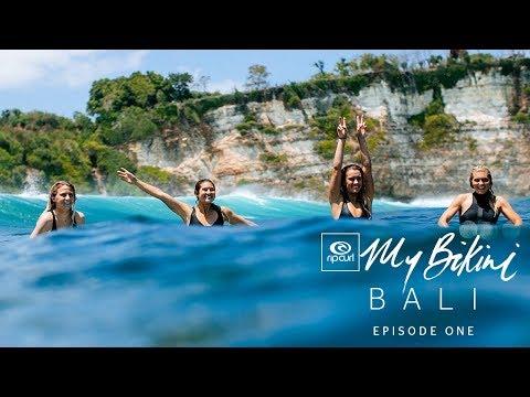 Do Rad Stuff | Ep 1, #MyBikini Bali | Rip Curl Women