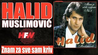 Halid Muslimovic - Znam za sve sam kriv - (Audio 1993) HD