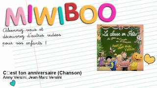 Anny Versini, Jean-Marc Versini - C'est ton anniversaire - Chanson - Miwiboo