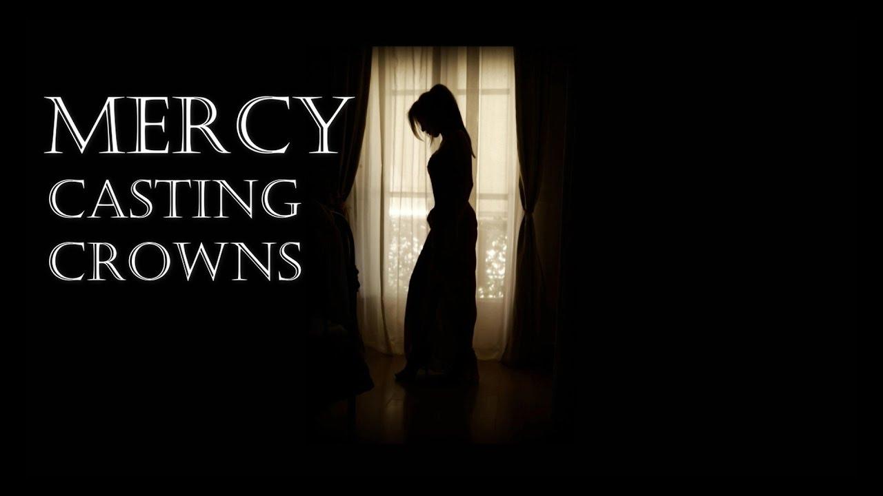 Casting Crowns - Mercy (with lyrics) - YouTube