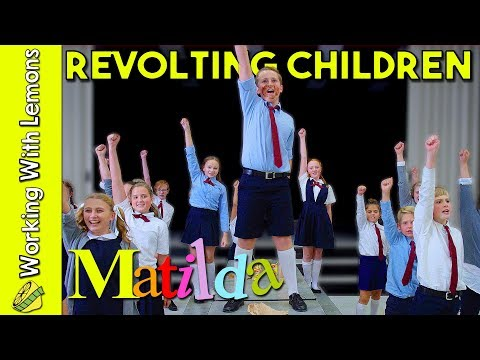 Matilda The Musical - Revolting Children in real life
