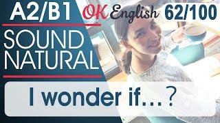 62/100 I wonder if - Мне бы хотелось знать 🇺🇸 Разговорный английский язык | OK English