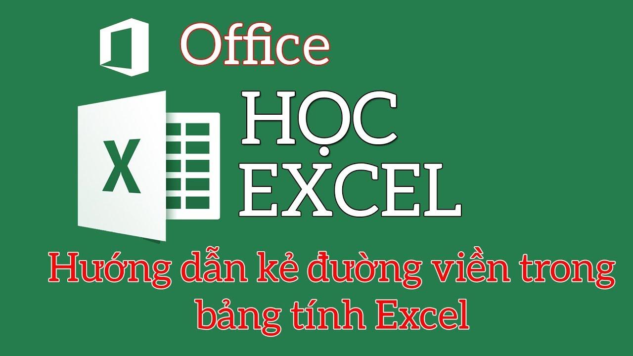 Hướng dẫn kẻ đường viền trong bảng tính Excel