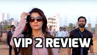 VIP 2 Review | Dhanush | Kajol | Tamil Cinema | Tamil Talkies 360 degree