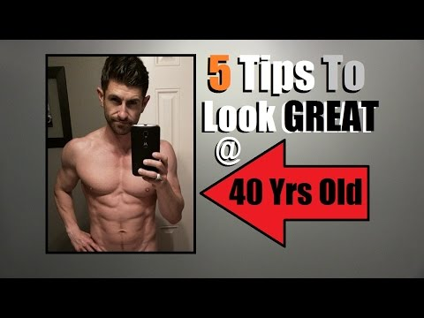 TOP 5 Fitness Tips For Looking AWESOME At 40... Or ANY Age!