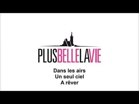 Plus Belle La Vie - Chanson et Paroles du générique du feuilleton TV de France 3