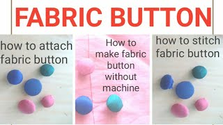 Super Easy way to Make Fabric Buttons WITHOUT machine/ How to attach fabric button/ Vanshika fashion