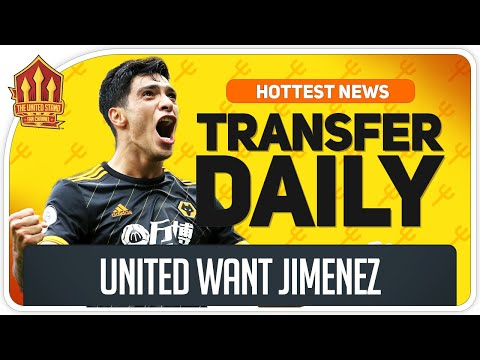 Man Utd Want Jimenez & Neves! Man Utd Transfer News