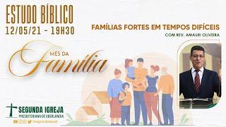 Estudo Bíblico - 12/05/2021 - 19h30 - Rev. Amauri Oliveira - MÊS DA FAMÍLIA 02