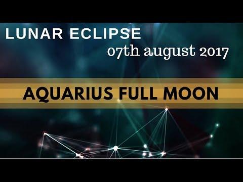 Astrology | Lunar Eclipse Aquarius 7th August  2017 | Raising Vibrations