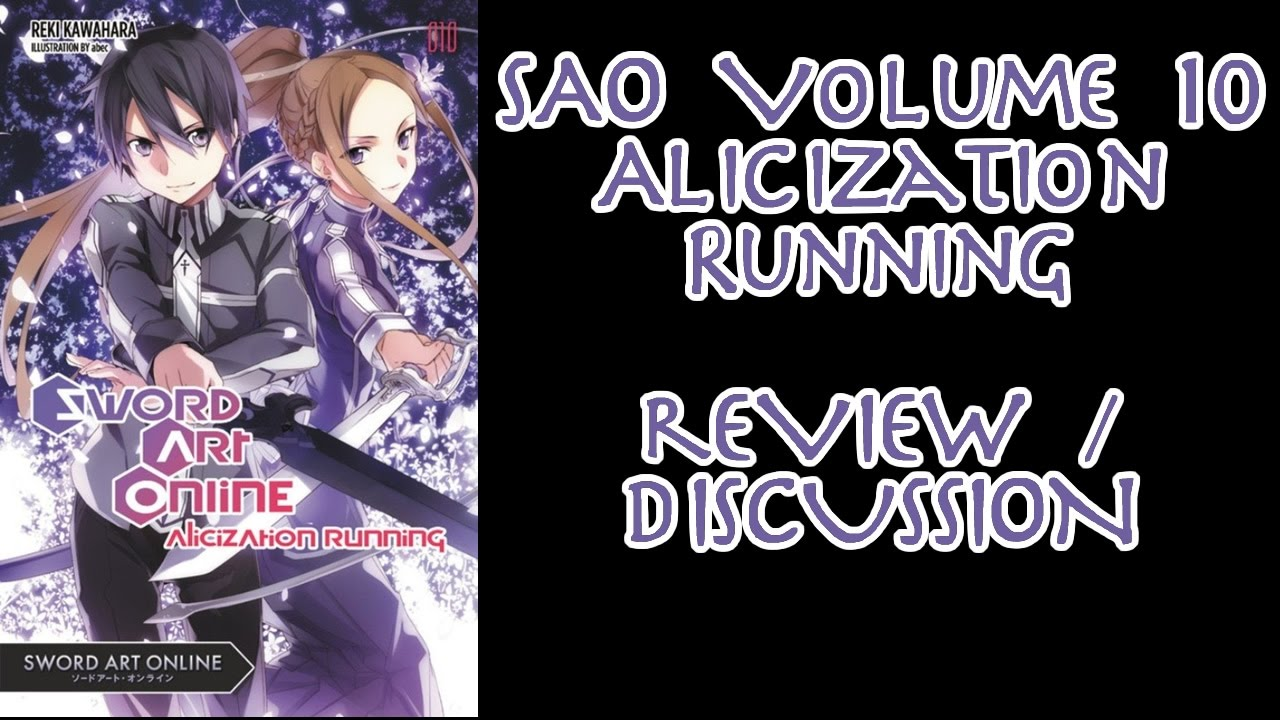 Sword Art Online Light Novel Review/Discussion   Volume 10 Alicization  Running
