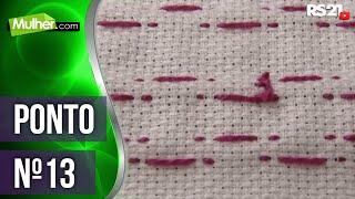 Nos artesanatos, Ana Maria Ronchel ensina a fazer Ponto n°13