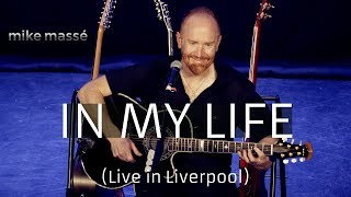 In My Life (Live in Liverpool) (acoustic Beatles cover) - Mike Massé