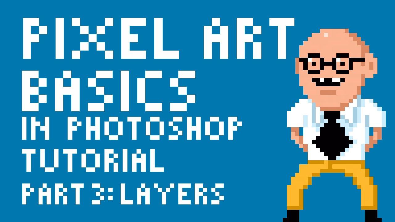 Pixel Art Basics in Photoshop Tutorial Part 3 Layers by PXLFLX