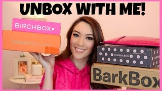 UNBOX W/ ME! BIRCHBOX, IPSY, BARKBOX, NATUREBOX & GLOSSY BOX!