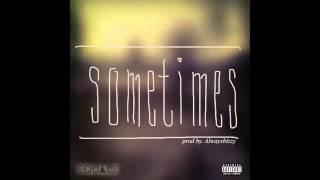 Equalz - Sometimes (Prod. AlwaysBizzy)