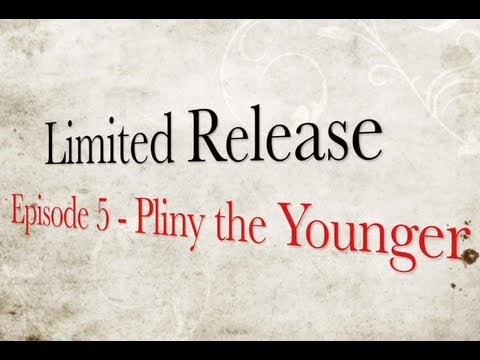 Limited Release - Episode 5, Pliny the Younger