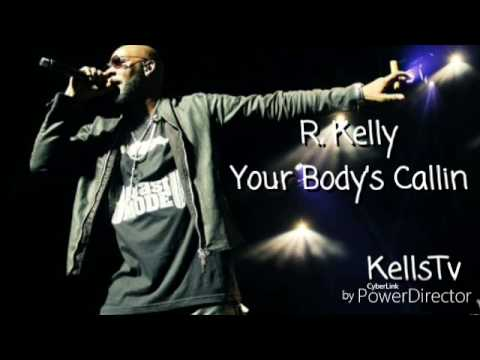 R. Kelly - Your Body's Callin (Remix) 2017