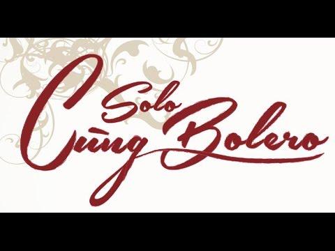 SOLO CÙNG BOLERO - Hướng dẫn đăng ký tham gia cuộc thi.