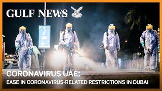 Coronavirus UAE: Easing restrictions in Dubai