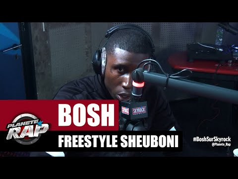 Youtube: Bosh – Freestyle Sheuboni #PlanèteRap