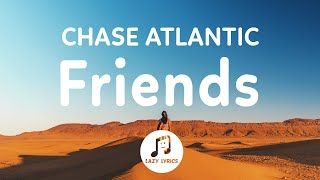 Chase Atlantic - Friends (Lyrics) So what the hell are we tell me we weren't just friends Tiktok