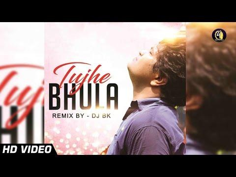 Tujhe Bhula Diya (Love Remix 2016) By DJ BK & VDJ AsHik HD