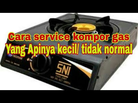Service Perbaiki Kompor Gas Apinya Kecil Atau Tidak Normal