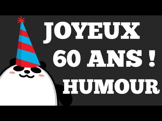 Joyeux Anniversaire Humour 60 Ans Youtube
