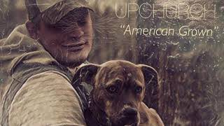 (NEW) American Grown by Upchurch