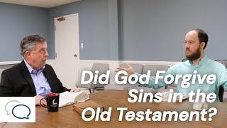 Did God Forgive Sins in the Old Testament?