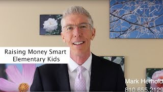 Raising Money Smart Elementary Kids // Mark's Minute on Money //