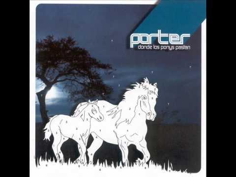 Porter Donde los ponys pastan (full album)
