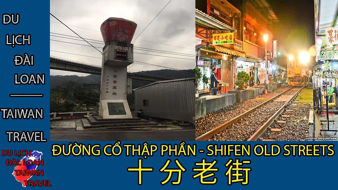 Du lịch Đài Loan - Taiwan travel:ĐƯỜNG CỔ THẬP PHẦN - SHIFEN OLD STREETS - 十 分 老 街 TẬP 34