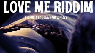 Love Me Riddim Mix By DJLass Angel Vibes (June Refix 2017)
