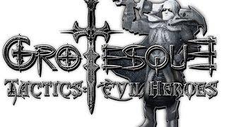 Grotesque tactics Evil heroes episode 1 Начало путешествия и поиск новых спутников