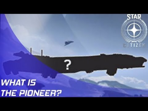 Star Citizen: What is the Consolidated Outland Pioneer?