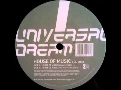 Universal Dream - House Of Music (Aquaplex Remix)