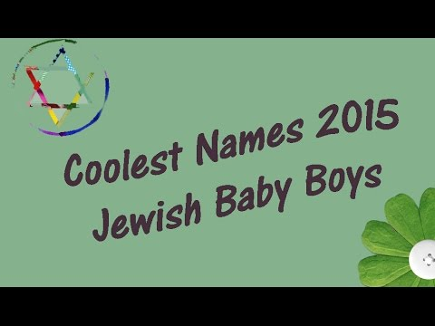 Coolest Baby Names for Jewish Boys 2015! ⭐